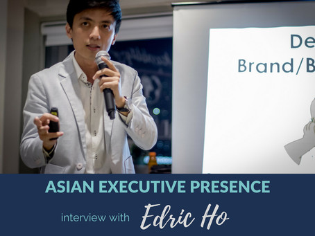 Asian Executive Presence Interview: Edric Ho
