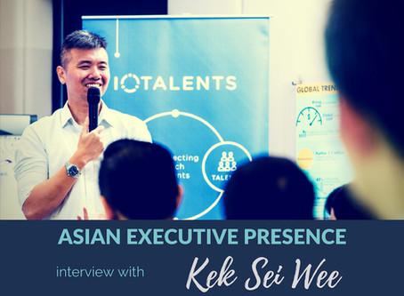 Asian Executive Presence Interview: Kek Sei Wee
