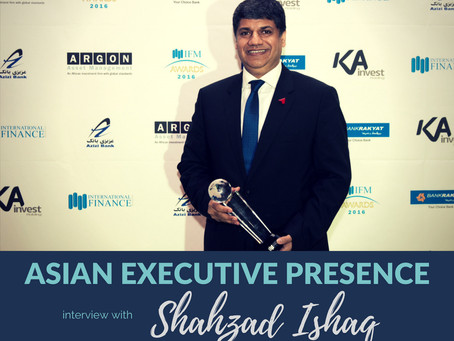 Asian Executive Presence Interview: Shahzad Ishaq