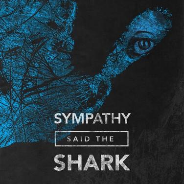 Sympathy said the Shark