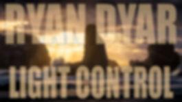 Ryan Dyar - Light Control