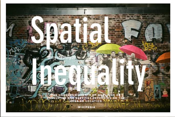 Spatial Inequality_Screenshot 2019-09-19