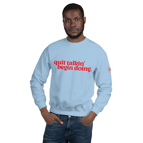 Quit Takin' Begin Doing - Sweatshirt