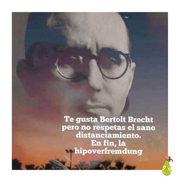 Te gusta Bertolt Brecht pero no respetas