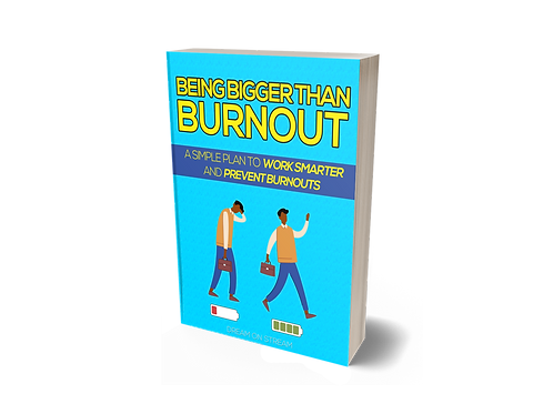 Being Bigger Than Burnout [eBook]