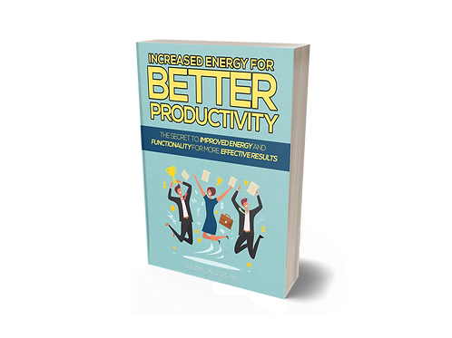 SALE ITEM 4: Increased Energy for Better Productivity [eBook]