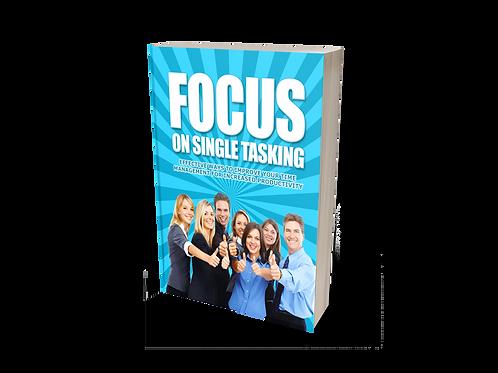 Focus on Single - Tasking [eBook]