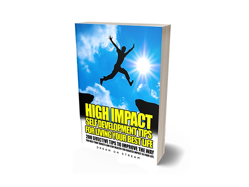 High Impact Self - Development Tips to Help You Live Your Best Life [eBook]