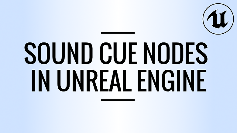 A plainer image with a blue-white gradient. This is the link to the Sound Cue Nodes in Unreal Engine videos. In those videos, we look at what each node in the UE4 Sound Cue does and how we can use them effectively.
