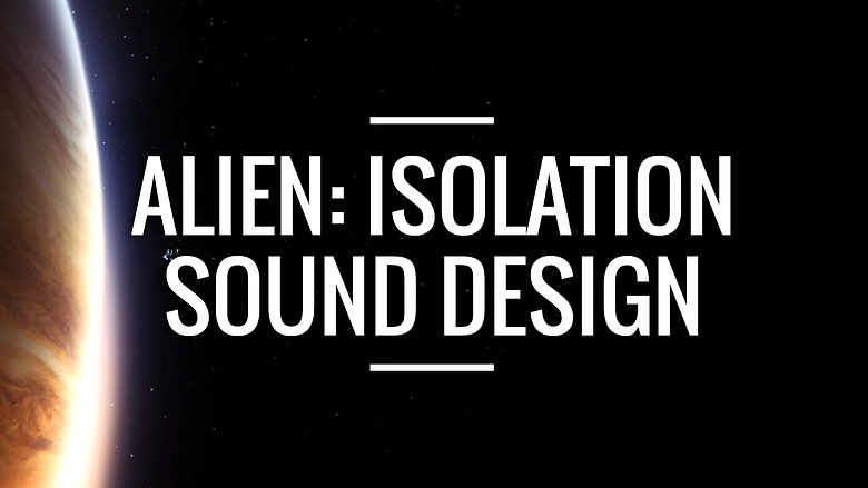 A large picture in space, with the edge of a Jupiter-like planet: huge, desert coloured, its surface boiling with gaseous activity. This is the link to the Alien: Isolation Sound Design series on YouTube.