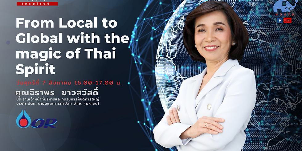 """""""From Local to Global with the magic of Thai Spirit"""""""