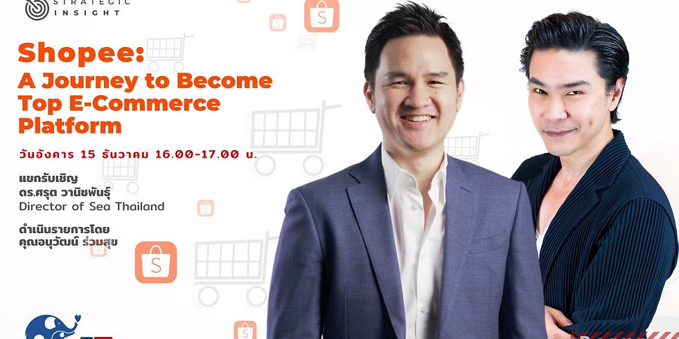 "(Rerun) Strategic Insight ""Shopee: A Journey to Become Top E-Commerce Platform"""