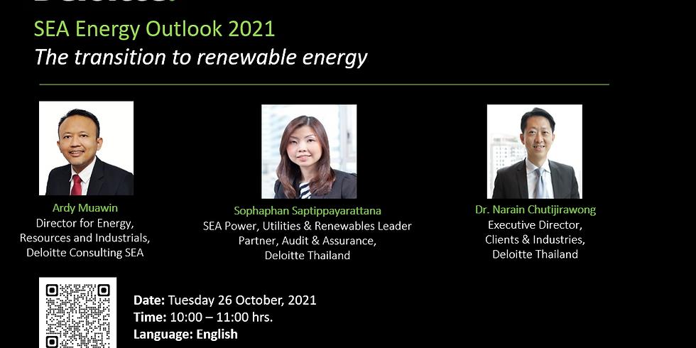 "Deloitte ""SEA Energy Outlook 2021"" Tuesday 26 October, 2021"