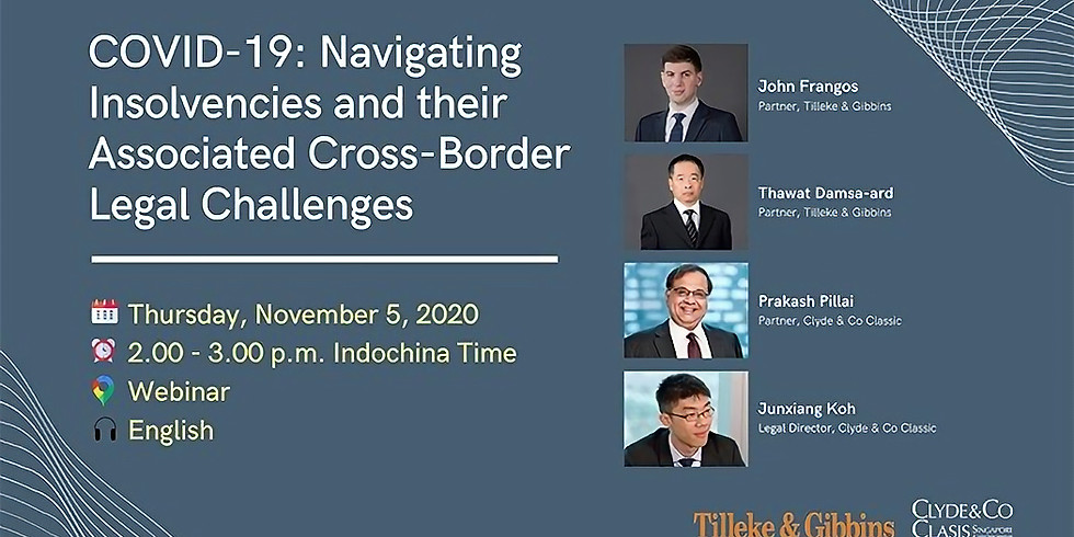 "Tilleke&Gibbins Webinar | ""COVID-19: Navigating Insolvencies and their Associated Cross-Border Legal Challenges"""