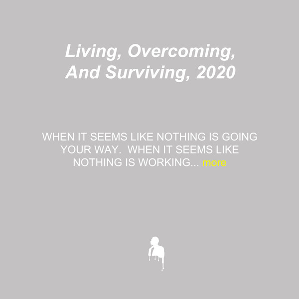 Living, Overcoming & Surviving, 2020