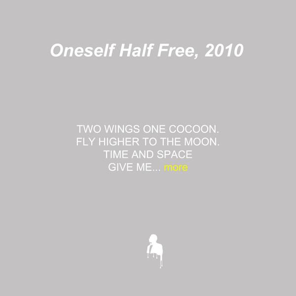 Oneself Half Free, 2010