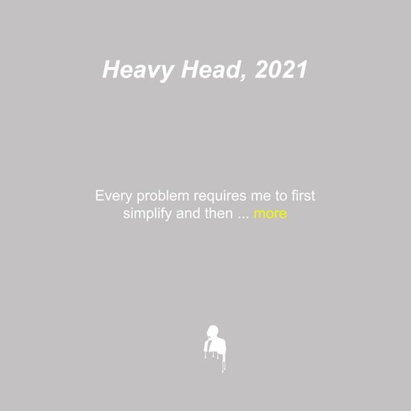 Heavy Head, 2021