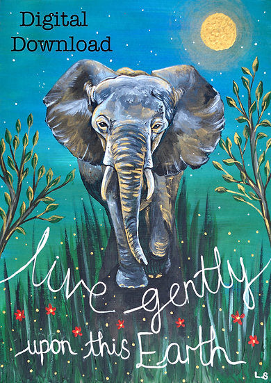 Printable 'Live Gently' Elephant Art Digital Download