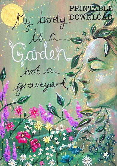 PRINTABLE  'My Body is a Garden' Art (Digital Download)