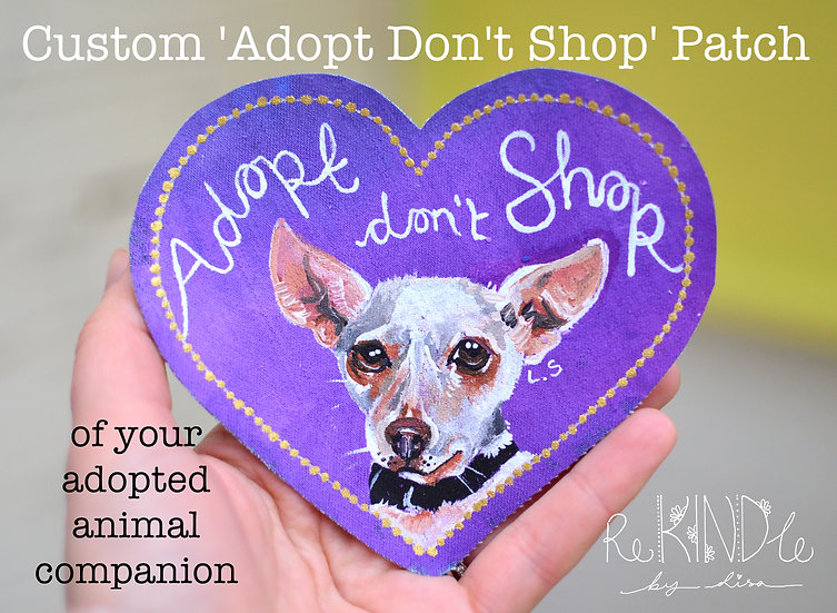 Custom Painted 'Adopt Don't Shop' Sew on Patch Of Your Companion Animal