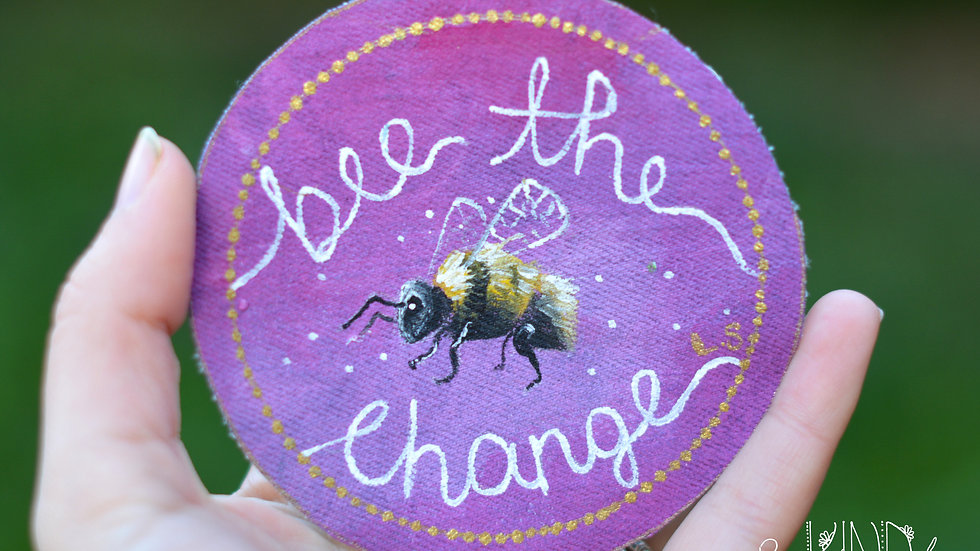 Hand Painted 'Bee the Change' Circle Sew On Patch