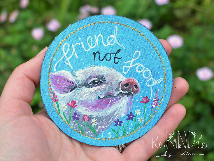 Hand Painted Vegan Pig Sew On Patch 'Friend Not Food'