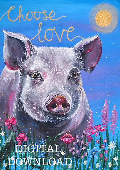 PRINTABLE  Pig 'Choose Love' Vegan Art (Digital Download)