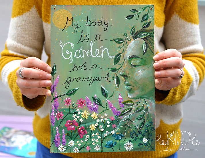 Recycled Hardboard 'My Body Is A Garden, Not A Graveyard' Vegan Painting