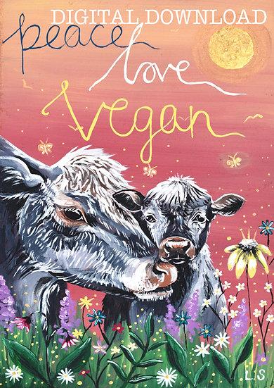 PRINTABLE  Mum & Baby cow 'Peace Love Vegan' Art (Digital Download)