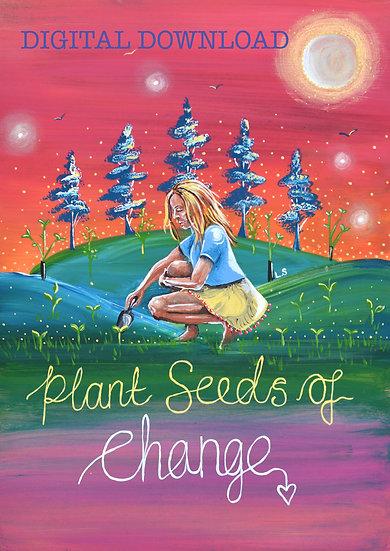 PRINTABLE  'Plant Seeds of Change' Vegan Art (Digital Download)
