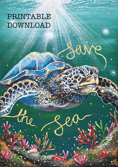 PRINTABLE Turtle 'Save The Sea' Art (Digital Download)