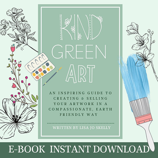 'Kind Green Art'  E-book Guide to Creating & Selling Art in a Compassionate Way