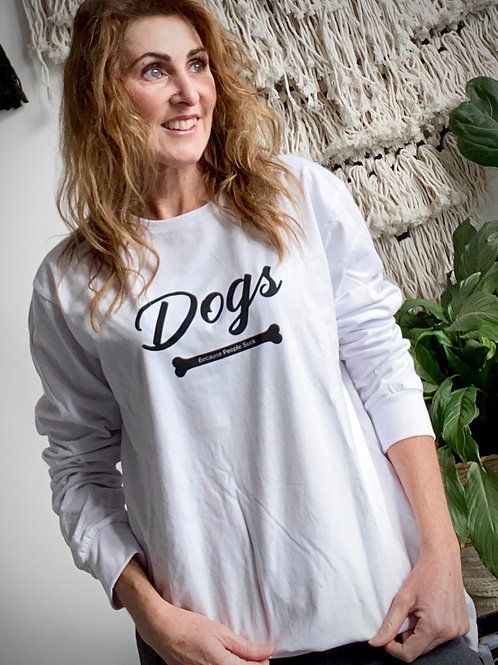 Dogs Because People Suck Long Sleeve