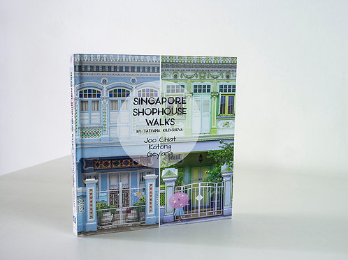 Singapore Shophouse Walks: Joo Chiat, Katong and Geylang Book