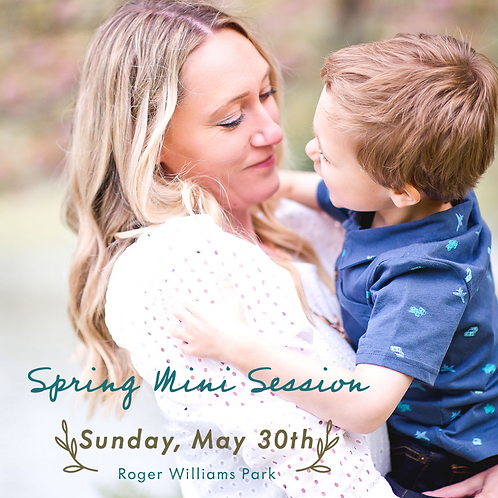 Spring Mini Session - Sunday May 30th