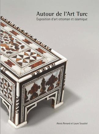 Autour de l'Art Turc : Exposition d'art ottoman et islamique