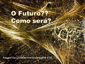 COVID-19: O FUTURO SERÁ DIFERENTE DAQUELE QUE IMAGINAMOS?