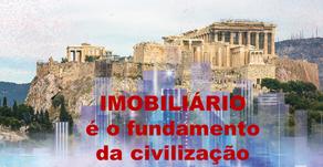 IMOBILIÁRIO É CENTRAL PARA A NOSSA CIVILIZAÇÃO