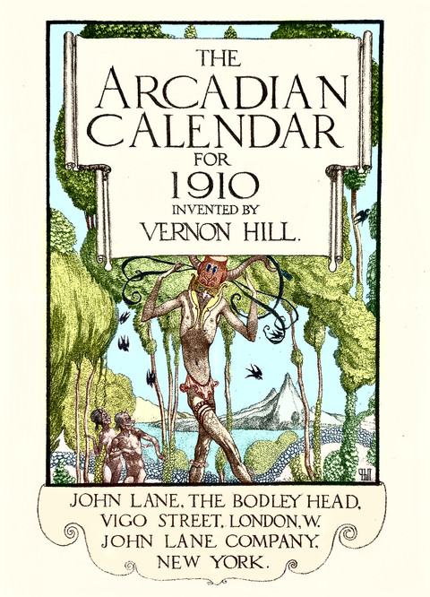 The Arcadian Calendar, by Vernon Hill.
