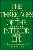 Fr. Reginald Garrigou Lagrange: Three Ages of the Inerior Life Vol 2