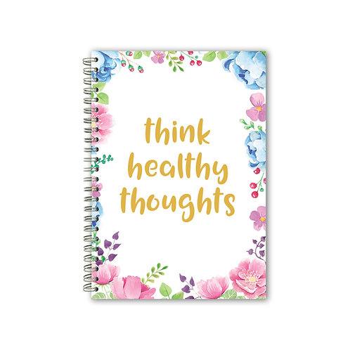 THINK HEALTHY THOUGHTS