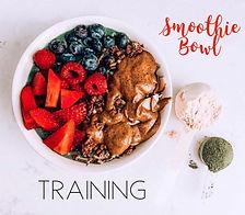 Smoothie Bowl Training.jpg