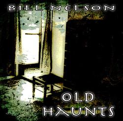 Bill Nelson - Old Haunts Flyer