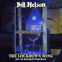 Bill Nelson - The Lockdown Song - Cover