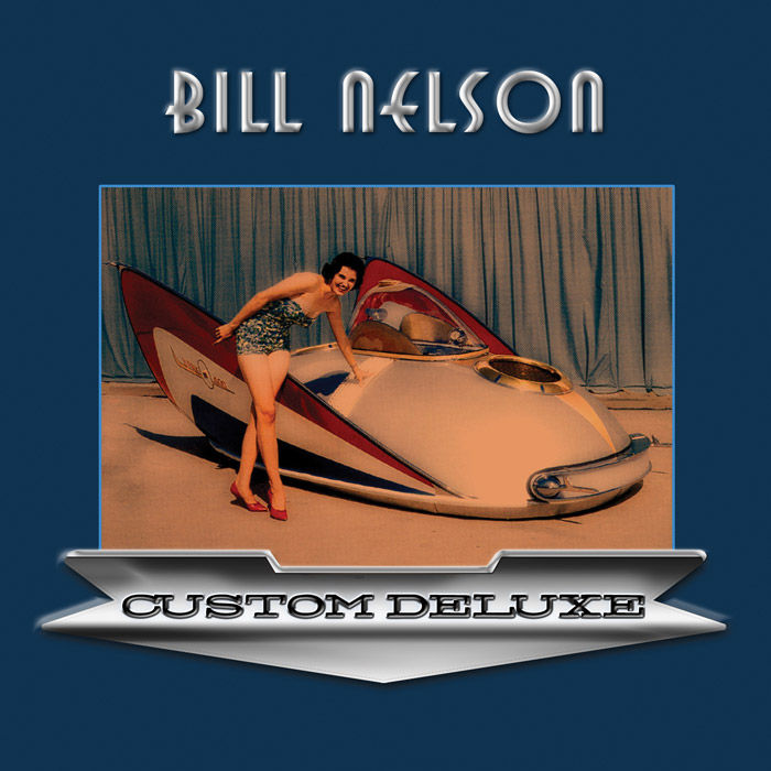 Bill Nelson - Custom Deluxe - Cover
