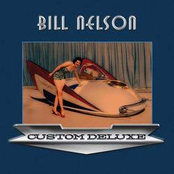 Bill Nelson - Custom Deluxe - Cover