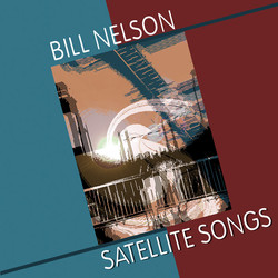 Bill Nelson - Satellite Songs - Cover