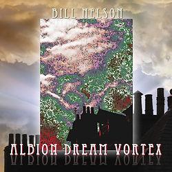 Bill Nelson - Albion Dream Vortex - Cover