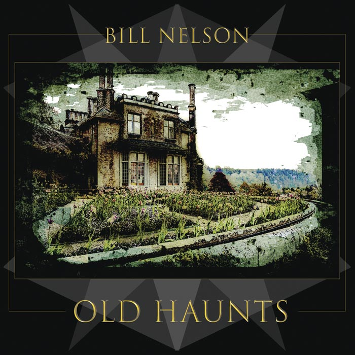 Bill Nelson - Old Haunts - Cover