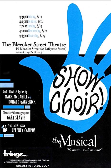 Poster for 2007 New York International Fringe Fesrival Production of Show Choir! - The Musical